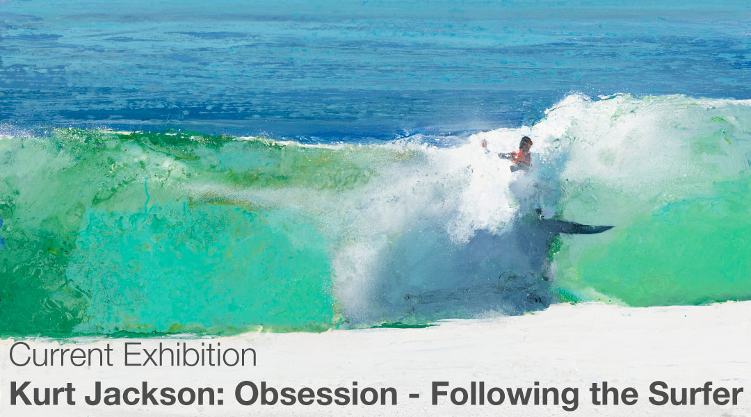 Kurt Jackson: Obsession Following the Surfer